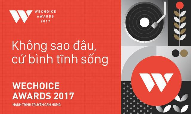 WeChoice Awards 2017: Hành trình của những người bình thường nhưng truyền cảm hứng phi thường - Ảnh 1.