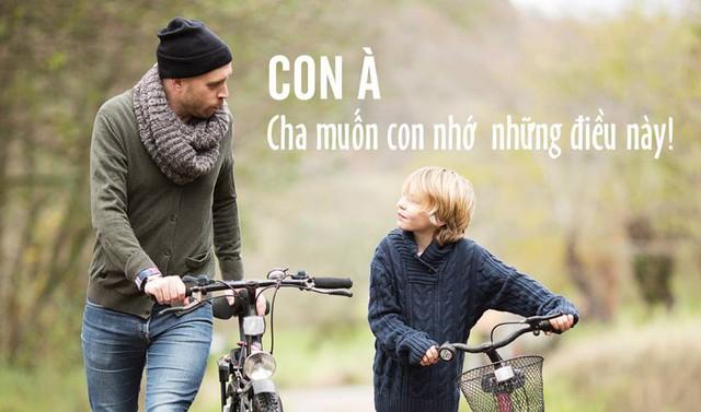 7 điều cha đúc kết cả đời để dạy con: Câu thứ 6 vận vào ai cũng đúng, muốn nên người thì đừng bao giờ quên - Ảnh 1.