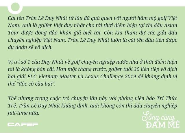 """Golfer chuyên nghiệp số 1 Việt Nam – Trần Lê Duy Nhất: """"Tôi coi như đã giải nghệ rồi"""" - Ảnh 1."""