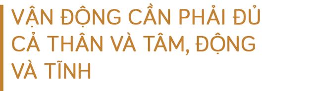 Thượng tọa Thích Thanh Huân mách bí quyết ăn uống như Einstein, Bill Clinton và sống theo 8 chữ chính - Ảnh 11.