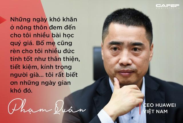 CEO Huawei Việt Nam: Khi về già, niềm tự hào không phải là có bao nhiêu tiền mà là có bao nhiêu ký ức đẹp! - Ảnh 6.