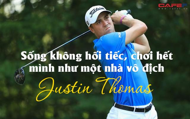 Sống không hối tiếc, chơi hết mình như một nhà vô địch - Justin Thomas là người được sinh ra để chơi và tỏa sáng trong làng golf thế giới - Ảnh 3.