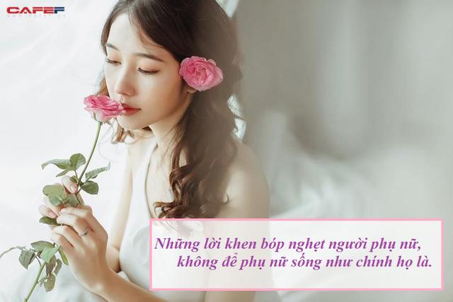 Phụ nữ không phải những bông hoa, đừng để dư luận cắt tỉa:  Hãy bớt đảm đang, bớt hi sinh, bớt toàn vẹn đi và sống là chính mình - Ảnh 2.