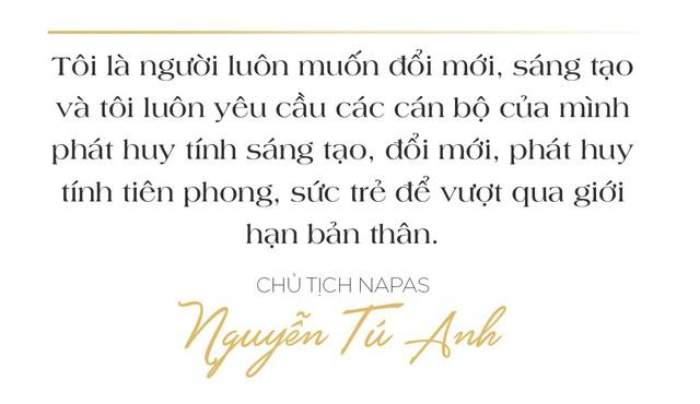 Chủ tịch Napas Nguyễn Tú Anh: Hãy vượt qua giới hạn của bản thân, cứ chân thành và đam mê thì thành công ắt sẽ đến - Ảnh 6.