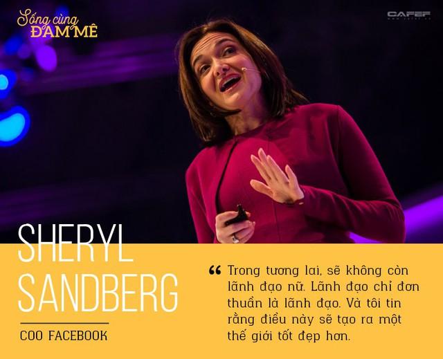 """Sheryl Sandberg và chuyện """"đi ngược"""" để chứng minh: Phụ nữ có thể thành công ở thánh địa của đàn ông! - Ảnh 8."""