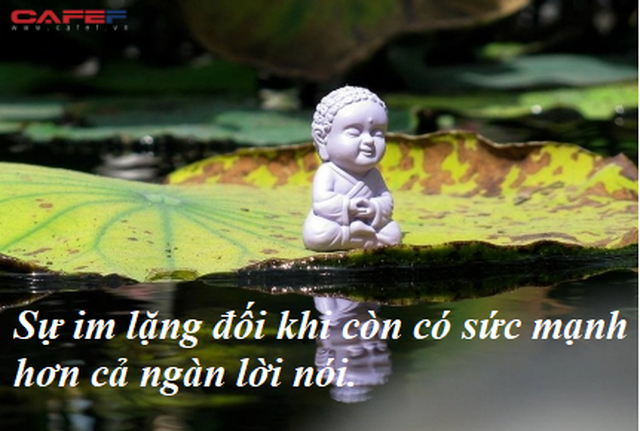 Im lặng là một loại trí tuệ: Thay vì những lời nhảm nhí vô dụng, biết cách lặng yên đúng lúc mới là kẻ khôn ngoan - Ảnh 2.