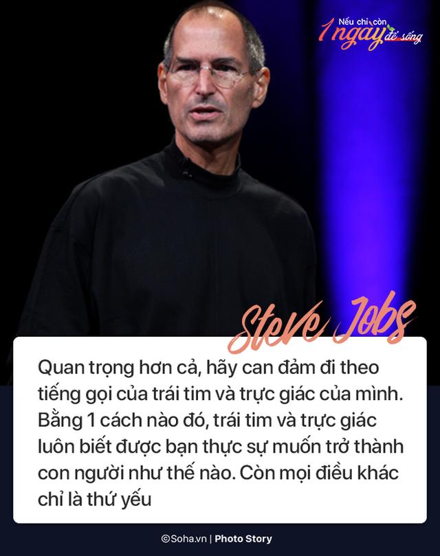 Nếu chỉ còn 1 ngày để sống, đây là điều Steve Jobs và các vĩ nhân khác khuyên bạn - Ảnh 2.