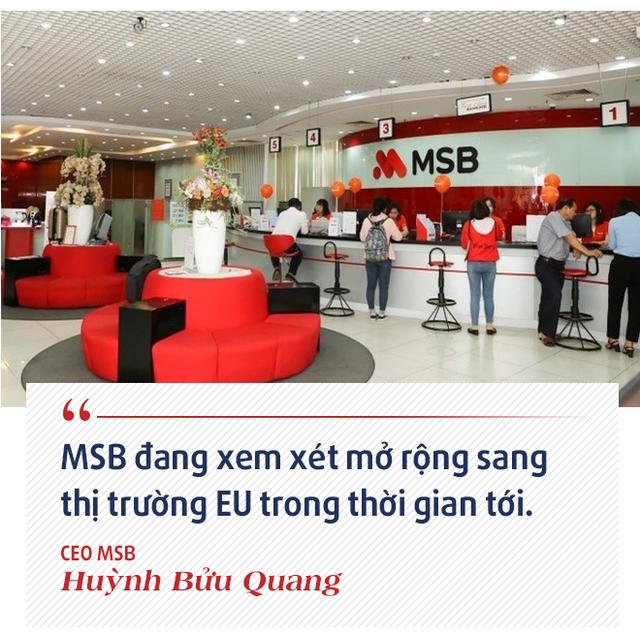 CEO MSB Huỳnh Bửu Quang: Sự khác biệt của MSB với các ngân hàng còn lại đang thu hút sự chú ý của nhà đầu tư nước ngoài - ảnh 11