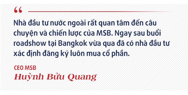 CEO MSB Huỳnh Bửu Quang: Sự khác biệt của MSB với các ngân hàng còn lại đang thu hút sự chú ý của nhà đầu tư nước ngoài - ảnh 2