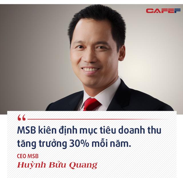 CEO MSB Huỳnh Bửu Quang: Sự khác biệt của MSB với các ngân hàng còn lại đang thu hút sự chú ý của nhà đầu tư nước ngoài - ảnh 8