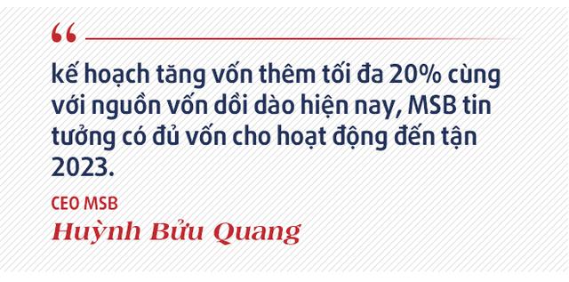 CEO MSB Huỳnh Bửu Quang: Sự khác biệt của MSB với các ngân hàng còn lại đang thu hút sự chú ý của nhà đầu tư nước ngoài - ảnh 10