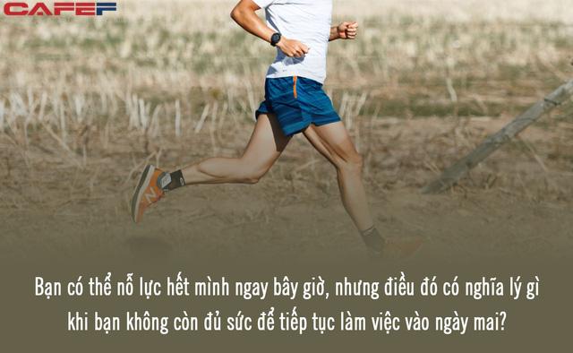 Nguyên tắc sống chậm lại để về đích nhanh hơn: Dại dột bung hết sức từ đầu, bạn sẽ là kẻ gục ngã đầu tiên trong cuộc đua tới thành công - Ảnh 2.