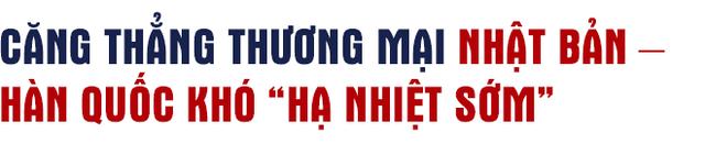 Đằng sau căng thẳng giữa Nhật Bản – Hàn Quốc và bài toán mới cho Việt Nam - Ảnh 1.