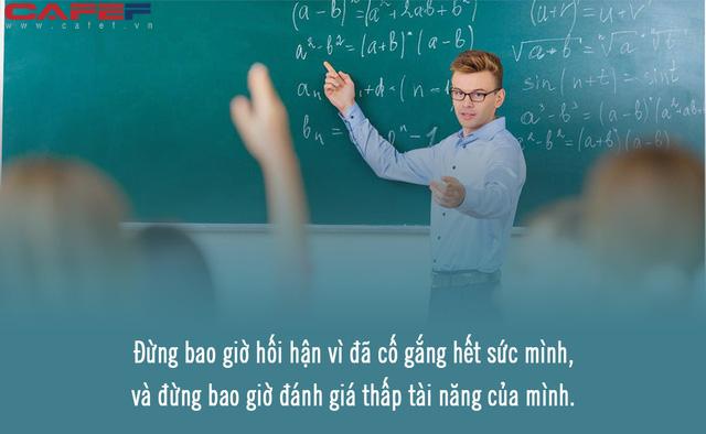 Một gánh sách hay không bằng một người thầy giỏi: Nhiều năm sau khi rời trường mới thấm thía hết những bài học sâu cay này từ thầy cô! - Ảnh 2.