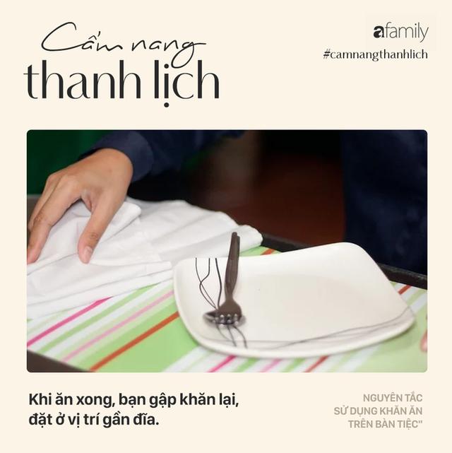 Biết 7 nguyên tắc sử dụng khăn ăn này bạn sẽ trở thành người lịch sự tại mọi bữa tiệc - Ảnh 5.
