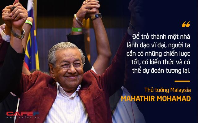 10 phát ngôn truyền cảm hứng của vị Thủ tướng huyền thoại 94 tuổi Mahathir Mohamad - Ảnh 2.