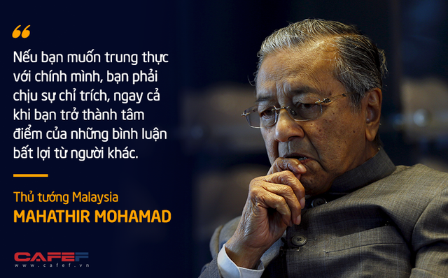 10 phát ngôn truyền cảm hứng của vị Thủ tướng huyền thoại 94 tuổi Mahathir Mohamad - Ảnh 3.
