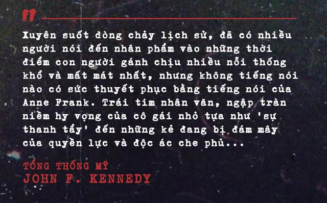 Bí mật dòng cuối Nhật ký Anne Frank: Lay động triệu con tim, khiến TT Kennedy khâm phục - Ảnh 1.