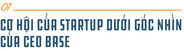 CEO Base Phạm Kim Hùng: Làm startup công nghệ muốn thành công thì cần nhất là chăm chỉ, làm việc từ 12 đến 16 tiếng/ngày trong nhiều năm - Ảnh 1.
