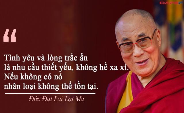 Đức Đạt Lai Lạt Ma: Bạn có thể là người giàu có nhất, nhưng nếu chỉ quan tâm đến bản thân bạn sẽ không thể hạnh phúc và vui vẻ - Ảnh 1.