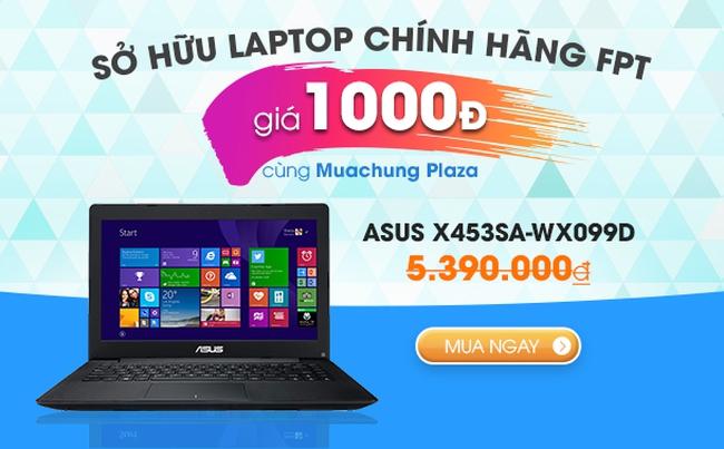 Muachung Plaza khuyến mại khủng với Laptop chính hãng FPT giá chỉ 1000Đ