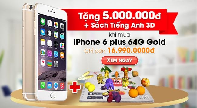 iPhone 6 Plus 64G chính hãng FPT đột ngột giảm 5 triệu đồng