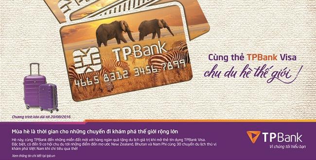 Cơ hội chu du thế giới ngay trong tầm tay với thẻ tín dụng của TPBank