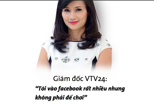 """Giám đốc VTV24: """"Tôi vào Facebook rất nhiều nhưng không phải để chơi"""""""