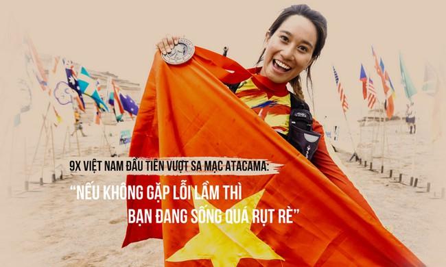 """9X Việt Nam đầu tiên vượt sa mạc Atacama: """"Nếu không gặp lỗi lầm thì bạn sống quá rụt rè"""""""