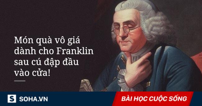 Bị đập đầu vào cửa, ông tổ nước Mỹ Benjamin Franklin nhận được món quà giá trị để đời!