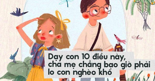 Dạy con 10 điều này, cha mẹ chẳng bao giờ phải lo con nghèo khổ