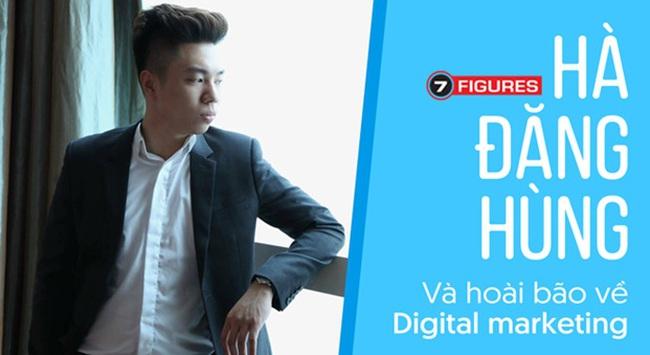 Hà Đăng Hùng: CEO trẻ của 7figures Group Network và tham vọng đối với digital marketing