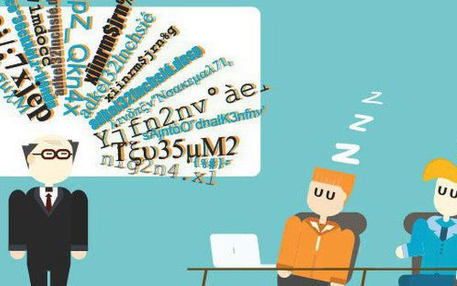 Thuyết trình là một nghệ thuật, người thuyết trình là một nghệ sĩ: Đừng để bất cứ ai ngủ khi bạn đang say mê với những ý tưởng của mình!