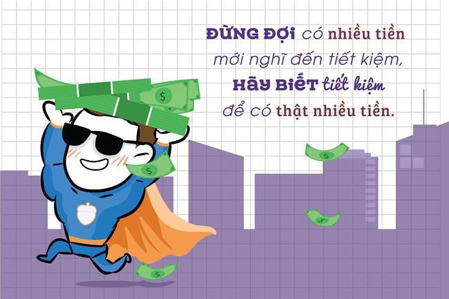 Đừng đợi có nhiều tiền mới nghĩ đến tiết kiệm, hãy biết cách tiết kiệm để có thật nhiều tiền