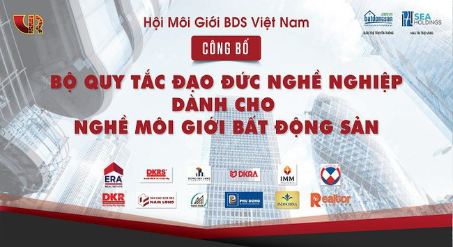 """Hội môi giới bất động sản Việt Nam công bố bộ """"Quy tắc đạo đức nghề nghiệp của nhà môi giới bất động sản"""""""