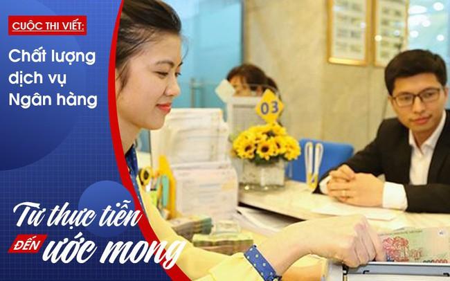 """Hiến """"kế"""" để chất lượng dịch vụ ngân hàng ngày càng hoàn hảo"""