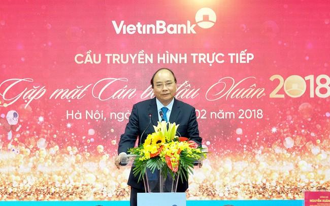 Thủ tướng: Nhiều đối tác nước ngoài hỏi Vietinbank có bán cổ phần nữa không, họ mua thêm