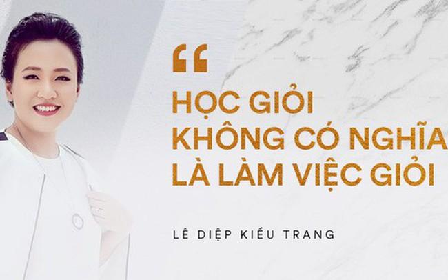 Giám đốc Facebook Việt Nam Lê Diệp Kiều Trang: Học giỏi không có nghĩa là làm việc giỏi