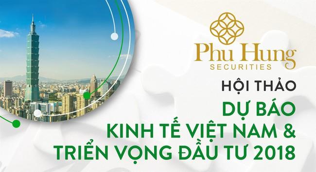 """Hội thảo """"Dự báo kinh tế Việt Nam và triển vọng đầu tư năm 2018"""""""