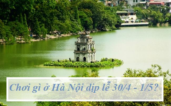 3 gợi ý để cả gia đình có thể tận hưởng kỳ nghỉ lễ 30/4 ngay tại Hà Nội