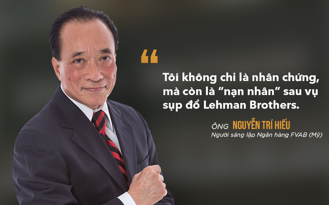Ông Nguyễn Trí Hiếu: Tôi không chỉ là nhân chứng, còn là nạn nhân sau sự kiện Lehman Brothers