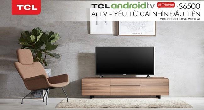TCL S6500 - Chiếc Ai Android TV hỗ trợ hoàn toàn tiếng Việt