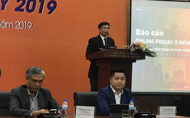 Online Friday 2019: Bộ Công Thương đặt mục tiêu giá trị đơn hàng vượt 2.500 tỷ đồng
