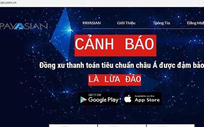 """Ví điện tử PayAsian vẫn """"hứa hẹn"""" sau khi bị cảnh báo có dấu hiệu lừa đảo"""