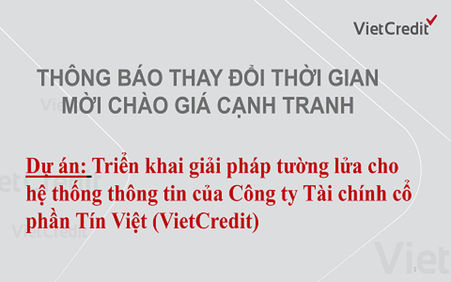 VietCredit thông báo thay đổi thời gian mời chào giá cạnh tranh