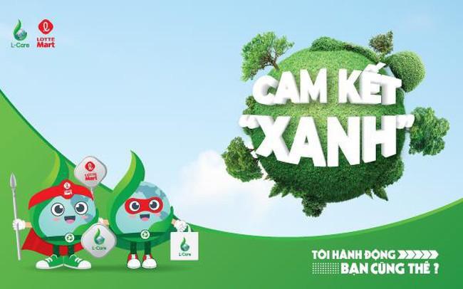 """Lotte Mart và chiến dịch """"Cam kết Xanh"""" kêu gọi sự chung tay bảo vệ môi trường - ảnh 1"""