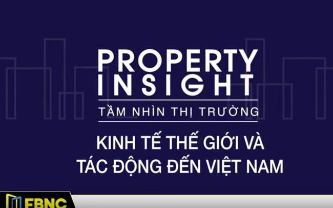 Property Insight 5 – Xu thế tích cực của kinh tế Việt Nam bất kể thách thức đến từ thế giới