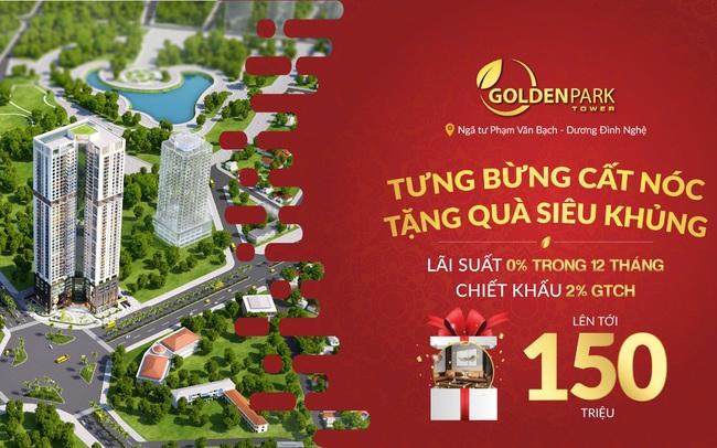 Mở bán đợt cuối, chào mừng cất nóc dự án Golden Park Tower