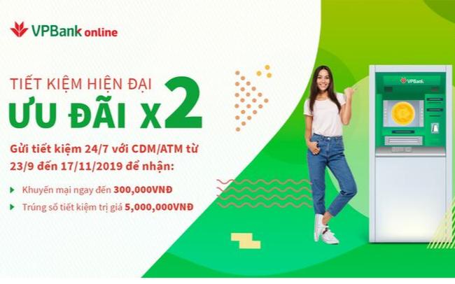 VPBank tặng ngay 300.000 VNĐ cho khách hàng gửi tiết kiệm trực tuyến qua CDM/ATM