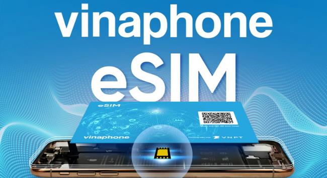 VinaPhone chính thức cung cấp eSIM miễn phí trên toàn quốc